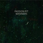 Passion Pit's Manners